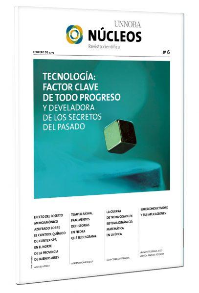 Núcleos #6 – Tecnología: factor clave de todo progreso y develadora de los secretos del pasado.