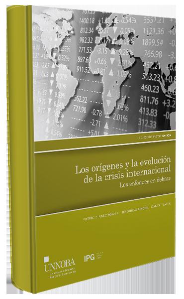 Los orígenes y la evolución de la crisis internacional