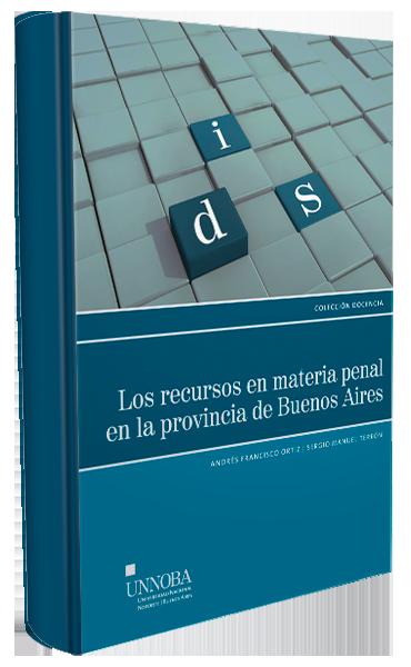 Los recursos en materia penal en la provincia de Buenos Aires